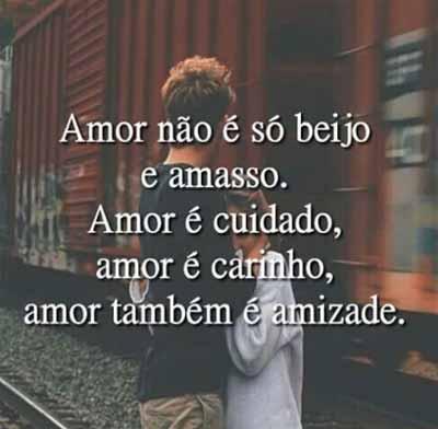 Amor Nao E So Beijo Frases E Mensagens Da Internet